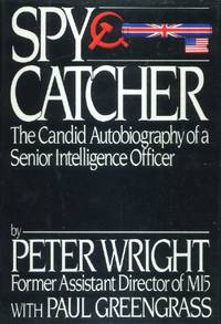 Spycatcher, The Candid Autobiography of a Senior Intelligence Officer
