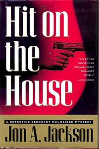HIT ON THE HOUSE: A Detective Sergeant Mulheisen Mystery   ***SIGNED COPY***