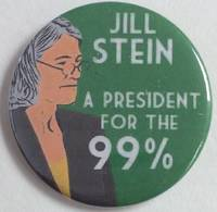 image of Jill Stein / A president for the 99% [pinback button]