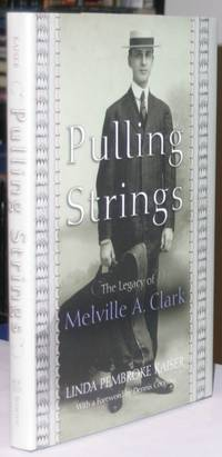 Pulling Strings:  The Legacy of Melville A. Clark