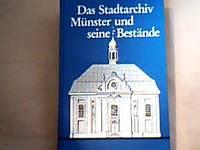 Das Stadtarchiv Münster und seine Bestände.