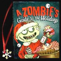 image of A ZOMBIE'S GUIDE TO THE HOLIDAYS - It's a Wonderful Afterlife