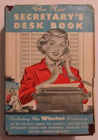 The New Secretary's Desk Book and complete Winston Dictionary for Home and Office