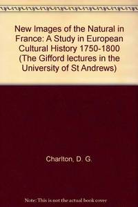 New Images of the Natural in France: A Study in European Cultural History...