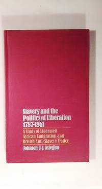 image of Slavery and the Politics of Liberation 1787-1861