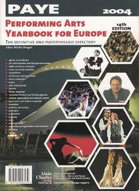 Performing Arts Yearbook for Europe 2004.  The Definitive and Indispensable Directory  PAYE
