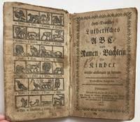 Hoch-Deutsches Lutherisches A B C und Namen-Buchlein fur Kinder