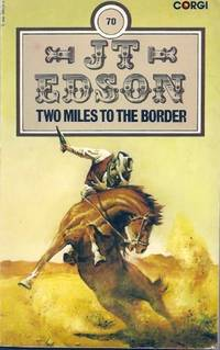 Two Miles To The Border by  J. T Edson - Paperback - from World of Books Ltd (SKU: GOR004076732)