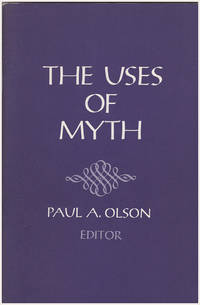 The Uses of Myth: Papers Relating to the Anglo-American Seminar on the Teaching of English (Dartmouth Seminar Papers)