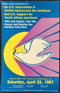 Western states mobilization for No US intervention in Central America and the Caribbean, End US support for South African apartheid, Jobs and justice, not war; Freeze and reverse the nuclear arms race [poster] by  and Justice  Jobs - 1987 - from Bolerium Books Inc., ABAA/ILAB and Biblio.com