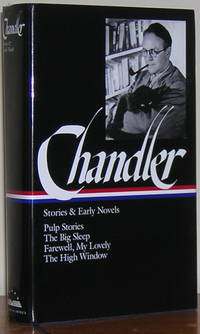 Chandler: Stories and Early Novels: Pulp Stories / The Big Sleep /Farewell, My Lovely / The High...