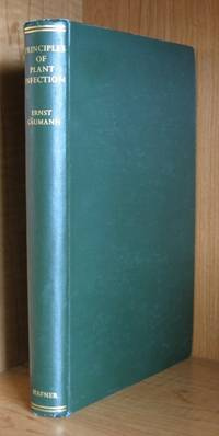 Principles of Plant Infection.. A Text-Book of General Plant Pathology for Biologists, Agriculturists, Foresters and Plant Breeders. by  Ernst. (Authorized English Edition By William B. Brierly) Gaumann - First American Edition - 1950 - from Ravenroost Books (SKU: 1183)