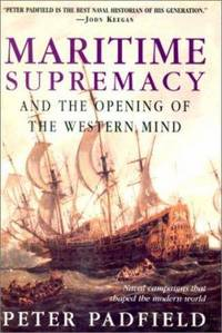 image of Maritime Supremacy and the Opening of the Western Mind : Naval Campaigns That Shaped the Modern World