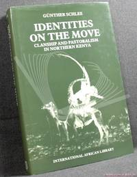 Identities on the Move: Clanship and Pastoralism in Northern Kenya