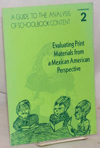 A Guide to the Analysis of School Book Content: handbook #2: evaluating print materials from a Mexican-American perspective