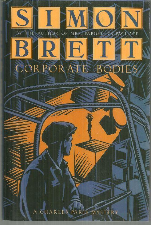 CORPORATE BODIES A Charles Paris Mystery, Brett, Simon