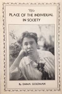 The place of the individual in society by  Emma Goldman - [193-?] - from Bolerium Books Inc., ABAA/ILAB (SKU: 5604)