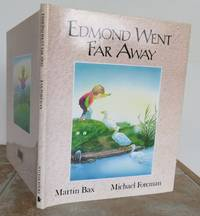 EDMOND WENT FAR AWAY. by   Story by Martin Bax.:  Michael (illustrator) - First Edition - from Roger Middleton (SKU: 33211)