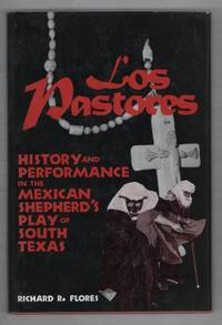 Los Pastores: History and Performance in the Mexican Shepherd's Play of South Texas