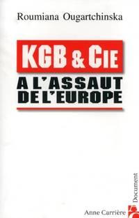 KGB & Cie à l'assaut de l'Europe