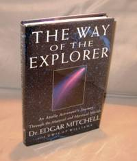 The Way of the Explorer: An Apollo Astronaut's Journey Through the Material and Mystical Worlds.