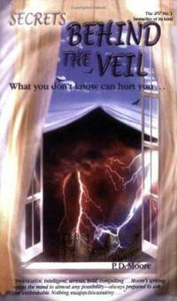 Secrets Behind the Veil : What You Don't Know Can Hurt You by P.D. Moore  - Paperback  - 2003  - from ThriftBooks (SKU: G0954359607I2N00)