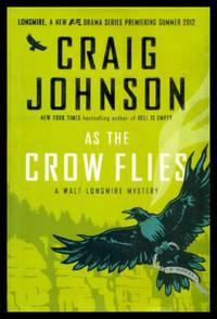 AS THE CROW FLIES - A Walt Longmire Mystery