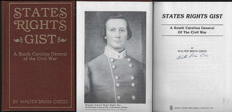 STATES RIGHTS GIST A South Carolina General of the Civil War, Cisco, Walter Brian