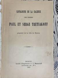 Catalogue de la Galerie des frères Paul et Serge Trétiakoff, propriété de la ville de Moscou
