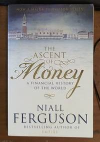 The ascent of money – a financial history of the world