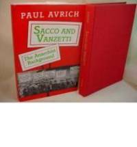 Sacco and Vanzetti: The Anarchist Background by  Paul Avrich - 1st - 1991 - from Monroe Street Books (SKU: 852752)