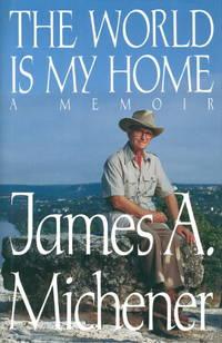 THE WORLD IS MY HOME: A Memoir.