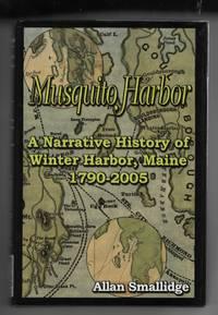 Musquito Harbor:   A Narrative History of Winter Harbor, Maine, 1790-2005