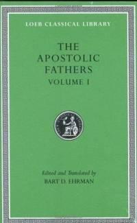 The Apostolic Fathers Vol. I by Apostolic; Bart D. Ehrman - 2003