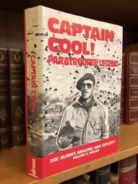CAPTAIN COOL! PARATROOPER LEGEND: DOC ALDEN'S AMAZING WAR EXPLOITS [SIGNED]