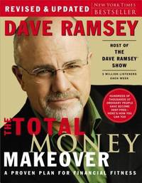 The Total Money Makeover : A Proven Plan for Financial Fitness