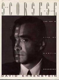 The Scorsese Picture The Art And Life Of Martin Scorsese by  David Ehrenstein  - 1st Edition  - 1992  - from Cinemage Books (SKU: 002732)