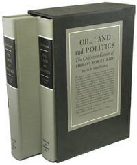 Oil, Land and Politics: The California Career of Thomas Robert Bard (2 volume set)