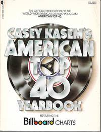 Casey Kasem\'s American Top 40 Yearbook - Featuring the Billboard Charts