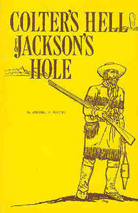 Colter's Hell & Jackson's Hole