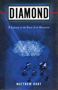 Diamond : A Journey to the Heart of an Obsession