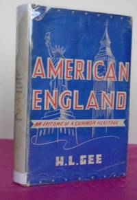AMERICAN ENGLAND An Epitome of a Common Heritage