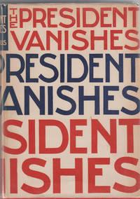 The President Vanishes