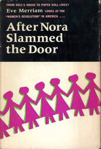 AFTER NORA SLAMMED THE DOOR ;; American Women in the 1960s : The Unfinished Revolution