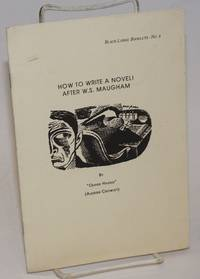 How to Write a Novel !  after W. S. Maugham