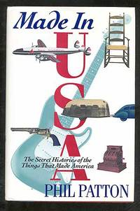 Made in USA: The Secret Histories of the Things That Made America