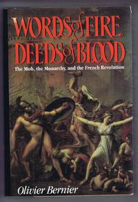 Words of Fire, Deeds of Blood. The Mob, the Monarchy, and the French Revolution