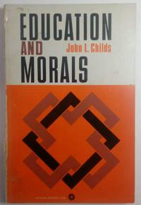 image of Education and Morals: An Experimentalist Philosophy of Education