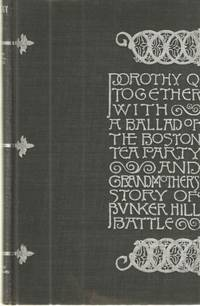 Dorothy Q; Together with A Ballad of the Boston Hill Battle