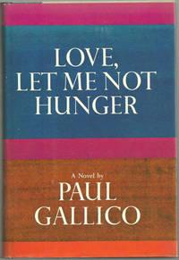 LOVE, LET ME NOT HUNGER